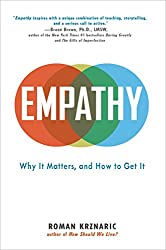 Empathy: Why It Matters, and How to Get It
