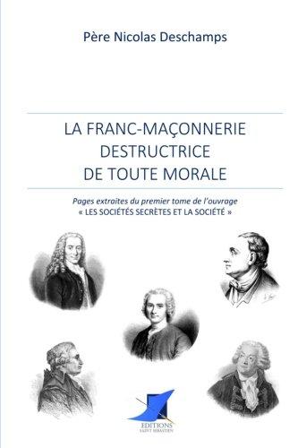 La Franc-Maçonnerie destructrice de toute morale