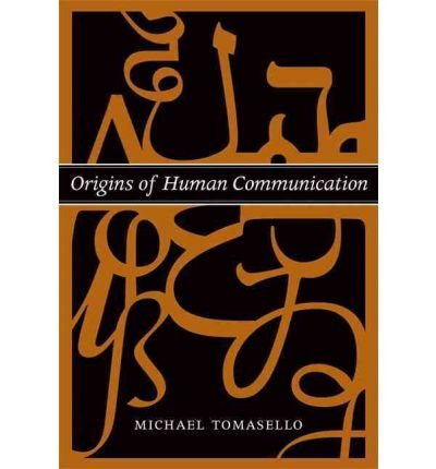 [(Origins of Human Communication)] [ By (author) Michael Tomasello ] [October, 2010]