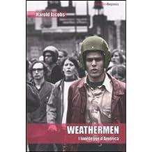 Weathermen. I fuorilegge d'America