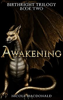 Awakening: An Epic Fantasy Romance (BirthRight Trilogy Book 2) by [MacDonald, Nicole]