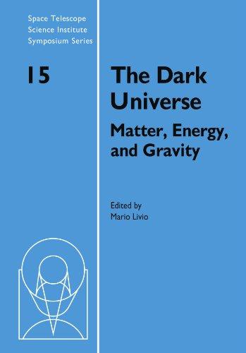 The Dark Universe Paperback (Space Telescope Science Institute Symposium Series)