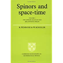 Spinors and Space-Time: Volume 1, Two-Spinor Calculus and Relativistic Fields (Cambridge Monographs on Mathematical Physics) by Roger Penrose (1987-05-29)
