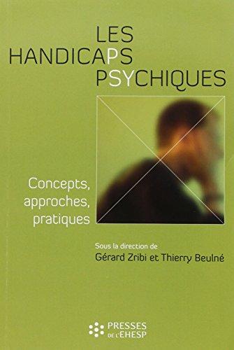 Les handicaps psychiques : Concepts, approches, pratiques par Gérard Zribi, Thierry Beulné, Collectif