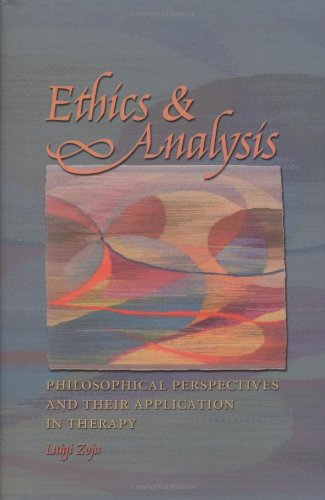 Ethics And Analysis Philosophical Perspectives And Their Application In Therapy Carolyn And Ernest Fay Series
