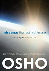 Nirvana: The Last Nightmare: Learning to Trust in Life by Osho (2012-05-22)
