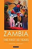 Zambia: The First 50 Years (International Library of African Studies)