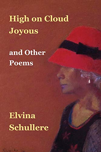 High on Cloud Joyous and Other Poems por Elvina Schullere