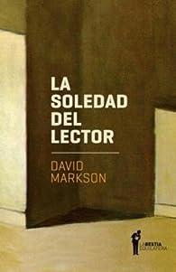 La soledad del lector par David Markson