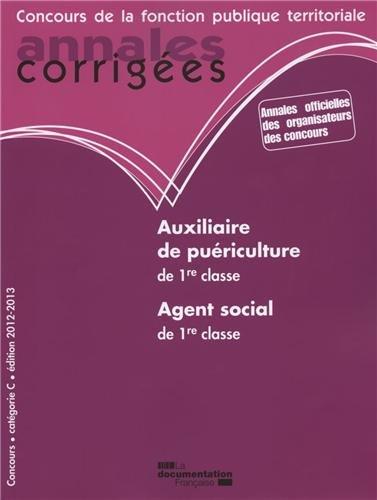 Auxiliaire de puériculture. Agent social de 1e classe 2012-2013 - Concours catégorie C