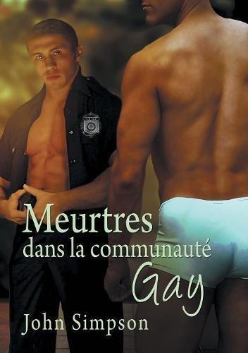 Meurtres Dans La Communauté Gay par John Simpson