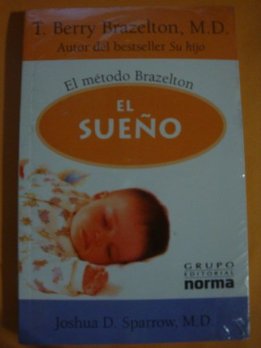 El sueno/ Sleep: El metodo Brazelton/ The Brazelton Way