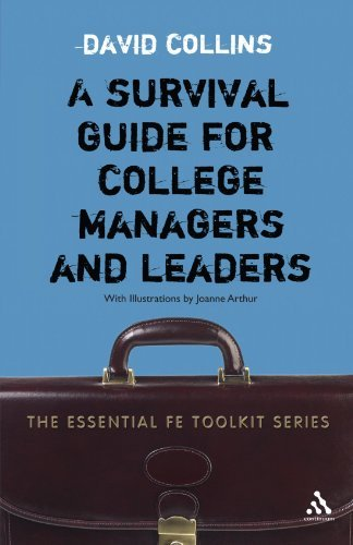 A Survival Guide for College Managers and Leaders (Essential Fe Toolkit) by David Collins (2006-10-23)