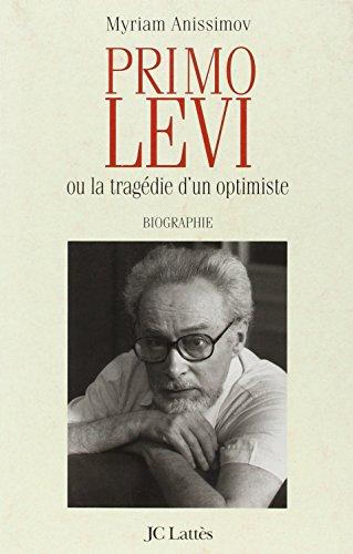 Primo Levi ou la tragédie d'un optimiste : biographie