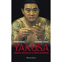 Yakusa : Enquête au coeur de la mafia japonaise