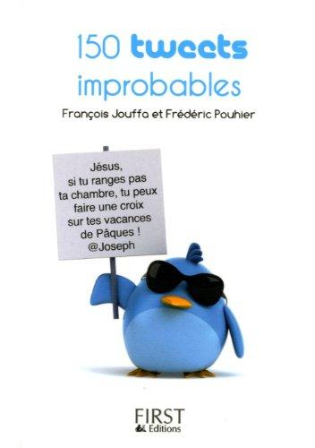 Petit livre de - 150 tweets improbables par François JOUFFA