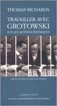 Travailler Avec Grotowski Sur Les Actions Physiques [Pdf/ePub] eBook