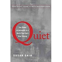 Quiet: The Power of Introverts in a World That Can't Stop Talking [ QUIET: THE POWER OF INTROVERTS IN A WORLD THAT CAN'T STOP TALKING ] by Cain, Susan (Author) Jan-24-2012 [ Hardcover ]