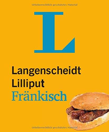 Langenscheidt Lilliput Fränkisch: Fränkisch-Hochdeutsch/Hochdeutsch-Fränkisch (Langenscheidt Dialekt-Lilliputs)