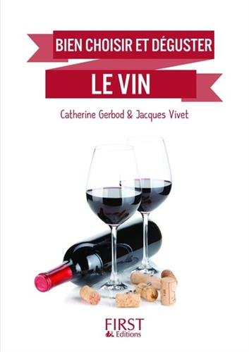 Petit Livre de - Bien choisir et déguster le vin par Catherine GERBOD