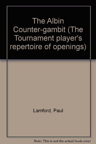 The Albin Counter-gambit (The Tournament player's repertoire of openings)