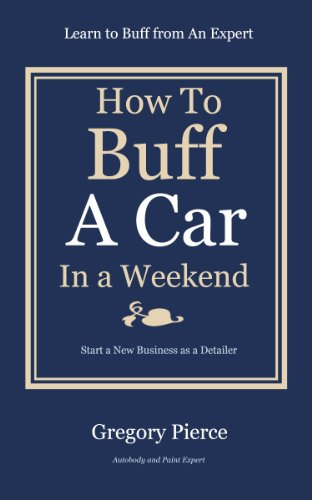 how-to-buff-a-car-in-a-weekend-learn-to-buff-from-an-expert-how-to-automotive-body-paint-repair-book