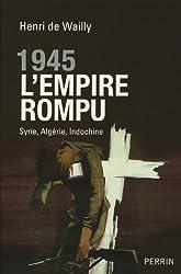 1945, l'Empire rompu