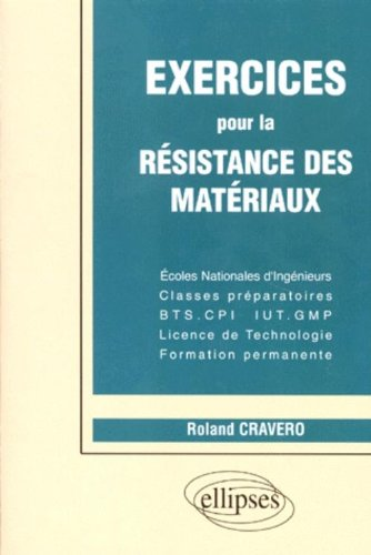 Exercices pour la résistance des matériaux par Roland Cravero