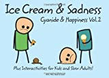 (Cyanide and Happiness: Bk. 2: Ice Cream and Sadness) By Rob D. (Author) Hardcover on (Oct , 2010)
