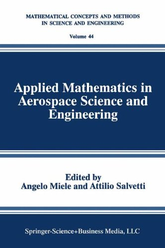 Applied Mathematics in Aerospace Science and Engineering (Mathematical Concepts and Methods in Science and Engineering)