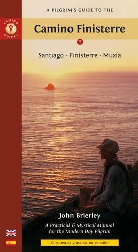Camino Finisterre. Santiago, Finistere, Muxía. Edición bilingüe castellano-inglés. Bilingual English-Spanish Edition. Camino Guides.