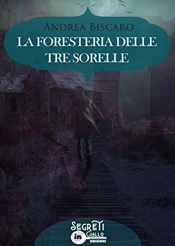 La foresteria delle tre sorelle: (Collana Segreti in giallo) eBook ...