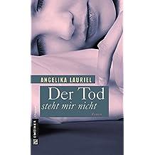 Der Tod steht mir nicht (Frauenromane im GMEINER-Verlag)