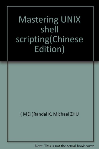 Mastering UNIX shell scripting(Chinese Edition)