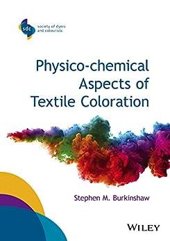 Physico-chemical Aspects of Textile Coloration par [Burkinshaw, Stephen M.]