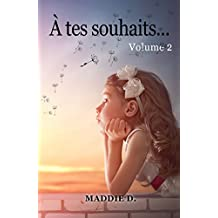 A tes souhaits 2 (French Edition)