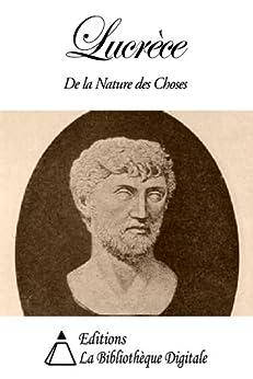 Lucrèce - De la Nature des Choses par [Lucrèce]