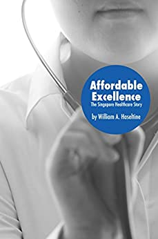 Affordable Excellence: The Singapore Health System por William A. Haseltine epub