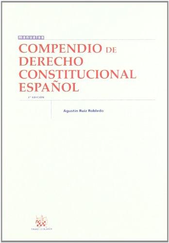 Compendio de derecho constitucional español por Agustín . . . [et al. ] Ruiz Robledo