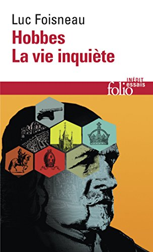 Hobbes: La vie inquiète par Luc Foisneau