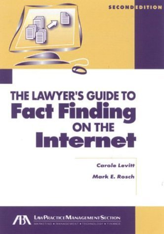 Lawyer's Guide to Fact Finding on the Internet by Carole E. Levitt (2004-02-17)