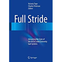 Full Stride: Advancing the State of the Art in Lower Extremity Gait Systems