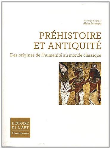 Prhistoire et Antiquit : Des origines de l'humanit au monde classique