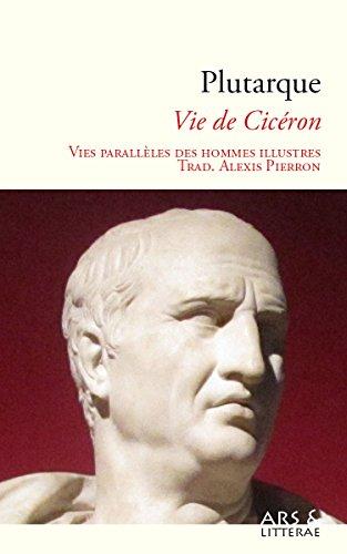Vie de Cicéron (Vies parallèles des hommes illustres) par Plutarque