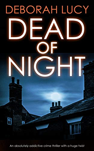 DEAD OF NIGHT an absolutely addictive crime thriller with a huge twist (Detective Temple Mystery Book 2) by [ LUCY, DEBORAH]