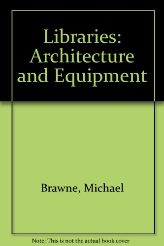 Libraries: Architecture and Equipment