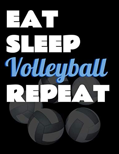 Eat Sleep Volleyball Repeat. Notebook for Volleyball Fans. Blank Lined Planner Journal Diary.