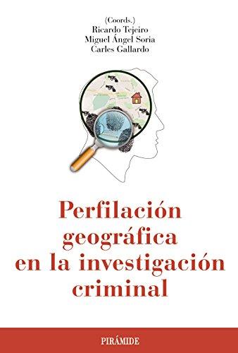 Perfilación geográfica en la investigación criminal por Carles Gallardo Pastor