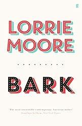 Bark by Lorrie Moore (2014-03-06)