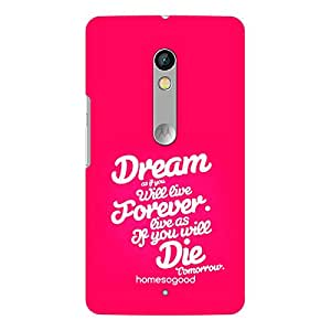 HomeSoGood Dream Big Live Hard Quote Pink 3D Mobile Case For Moto X Play (Back Cover)